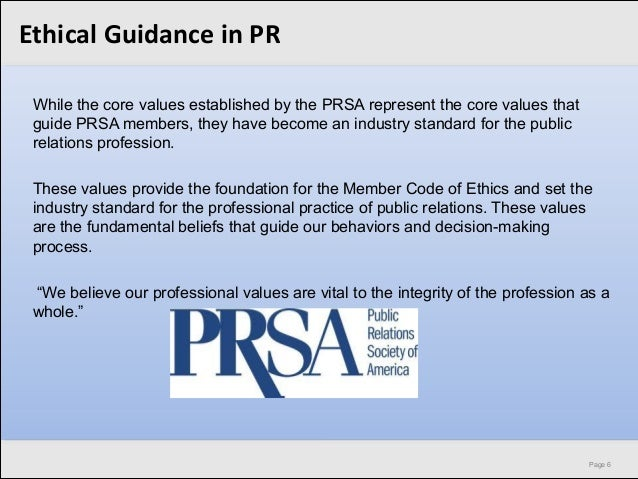 the principles of the public relations society of america The public relations society of america's code of ethics is a voluntary code of conduct for prsa members in 2000 the prsa finalised a review of the content and.