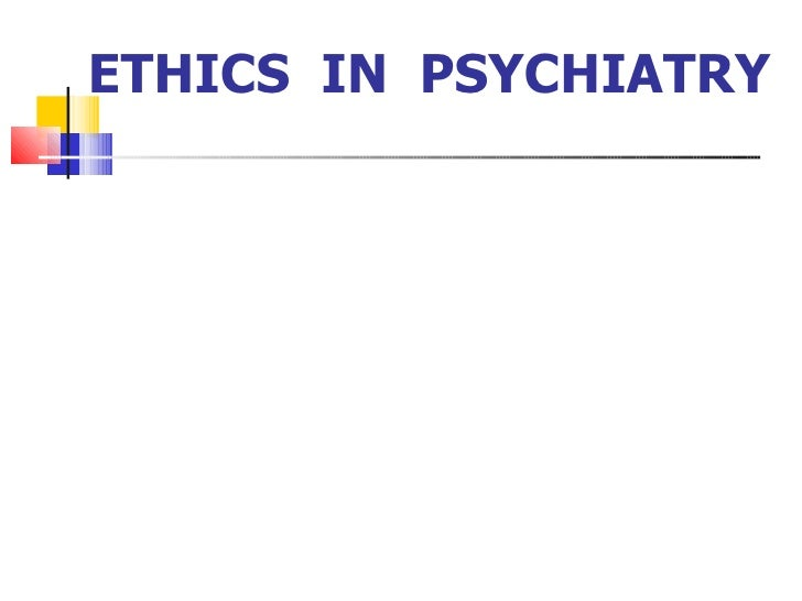ETHICS  IN  PSYCHIATRY