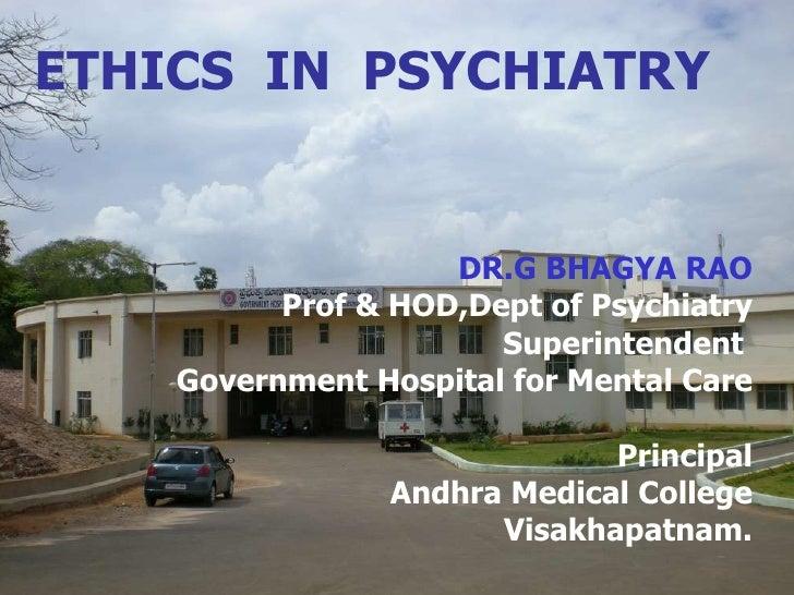 DR.G BHAGYA RAO Prof & HOD,Dept of Psychiatry Superintendent  Government Hospital for Mental Care Principal Andhra Medical...