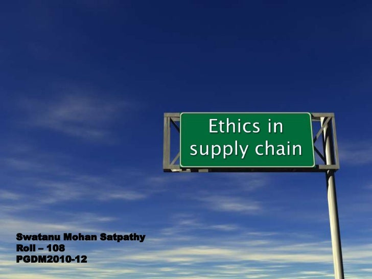 ethics in supply chain management Work to improve business processes by earning an online mba in supply chain management and operations from snhu, an accredited, nonprofit institution.