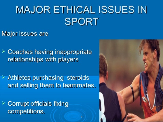 ethical issues in sports With the recent outrage caused by the luiz suarez biting incident in the fifa world cup and the calls for psychological help to be administered, the work of the sport psychologist is.