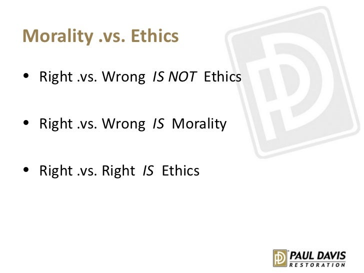 ethics right vs wrong Right or wrong: legal and ethical issues and  require an understanding of how laws,ethics,and nursing interfacethis  legal and ethical issues and decision-making.
