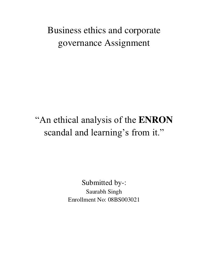"Business ethics and corporate governance Assignment<br />""An ethical analysis of the ENRON scandal and learning's from it...."
