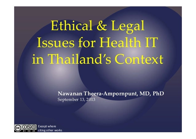Ethical&Legal IssuesforHealthIT inThailand'sContext Nawanan Theera‐Ampornpunt,MD,PhD September13,2013 Except...