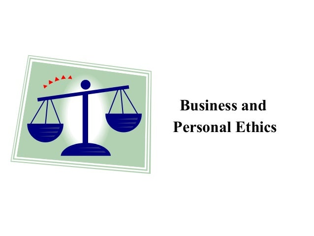 Business and Personal Ethics