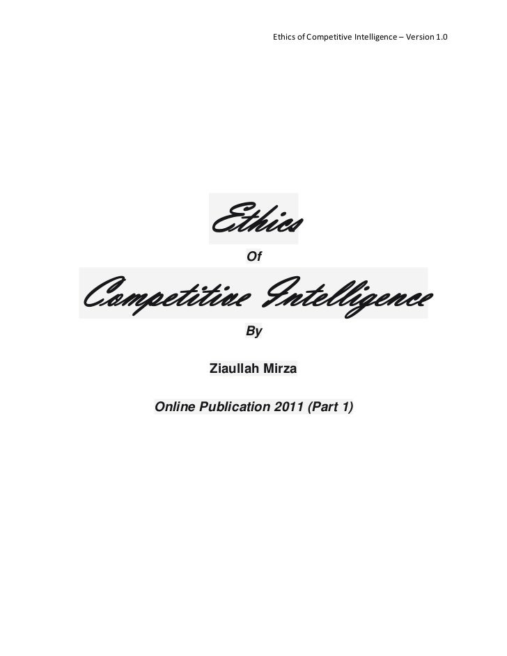 Ethics of Competitive Intelligence – Version 1.0             Ethics                   OfCompetitive Intelligence          ...
