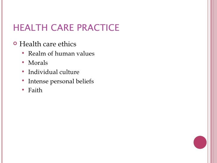 reporting practices and ethics of health Health care professionals practice in an environment that is complex, with many regulations, laws and standards of practice performing an abortion is legal but may.