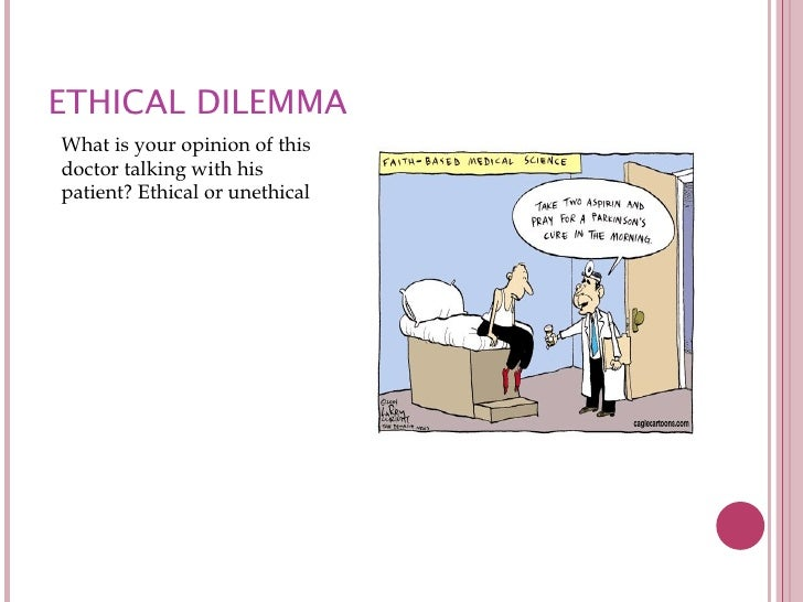 ethical dilemmas in healthcare Find information about medical ethics from the cleveland clinic, including what health care ethics are, common ethical questions, and what to do for advice.