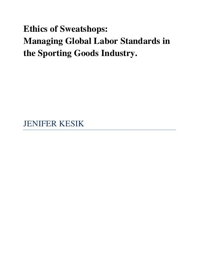 2c3a2ce08d9208 Ethics of Sweatshops  Managing Global Labor Standards in the Sporting Goods  Industry.