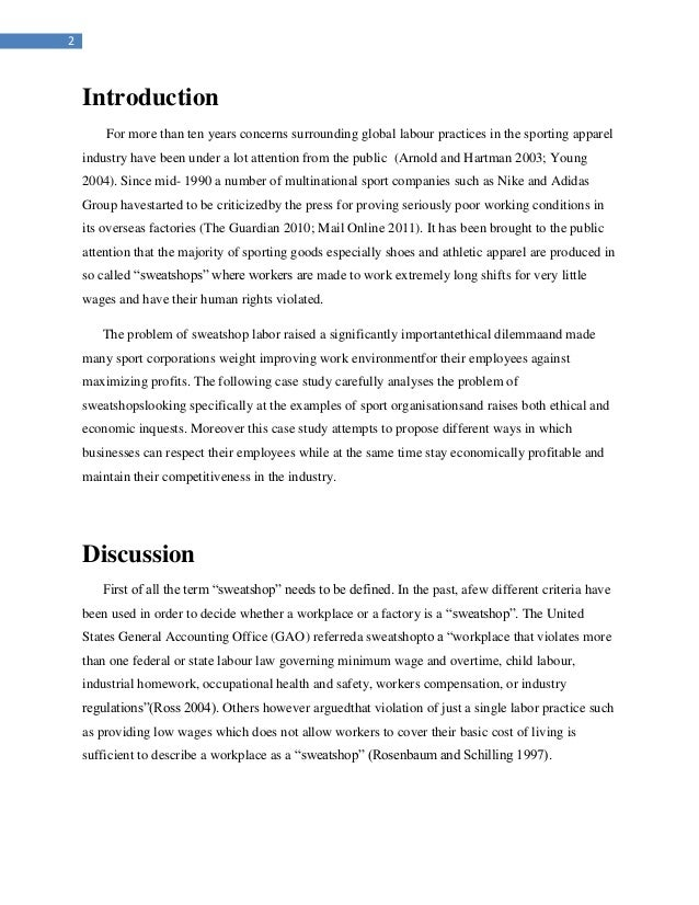 nike the sweatshop debate-case study solution Case study: the nike sweatshop debate (3 pages | 878 words) established in 1972 by former university of oregon track star phil knight, nike is one of the leading global designers and marketers of athletic shoes and apparel.
