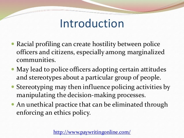 ethics policy against racial profiling 2 introduction iuml130151 racial profiling can create hostility between