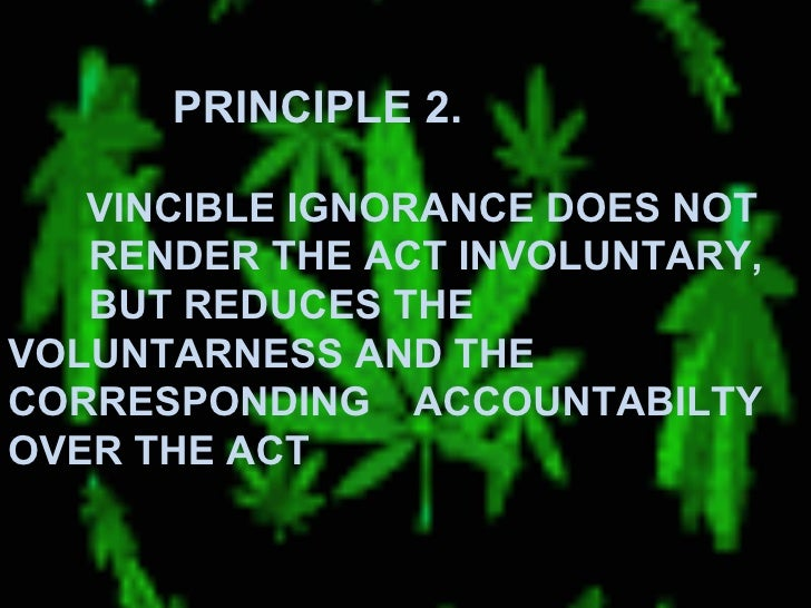 PRINCIPLE 5.     ANTECEDENT CONCUPISCENSE    DOES NOT ELIMINATE VOLUNTARINESS OF AN ACT   FEAR     -refers to a person's p...