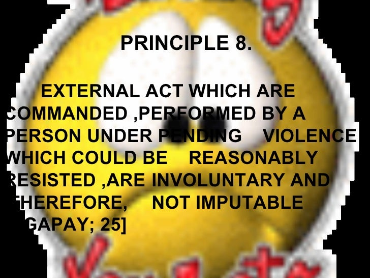 PRINCIPLE 10.   THE PRINCIPLE OF DOBLE EFFECT ♥=The act must be good in itself or at least  morally neutral. ♥=The good ef...