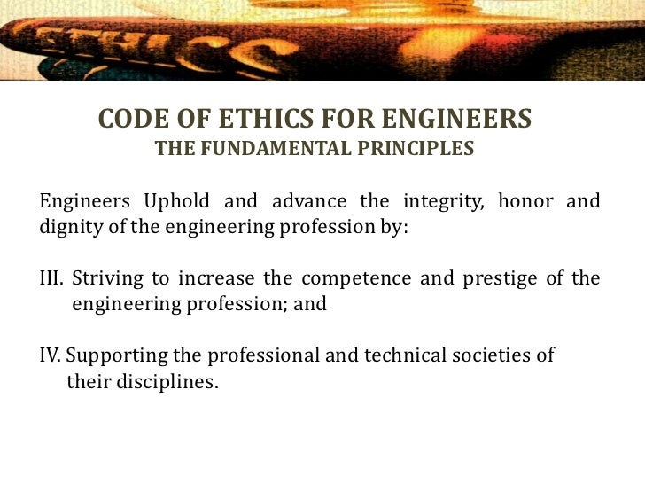 the importance of ethics in the field of engineering In formal technical calculations without understanding the ramifications of ethics in engineering, engineers may make decisions in the world that will have a negative impact on other people students must understand the importance of ethics to make decisions that limit harm to society.
