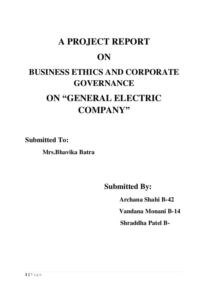"""A PROJECT REPORT                             ON BUSINESS ETHICS AND CORPORATE          GOVERNANCE          ON """"GENERAL ELE..."""