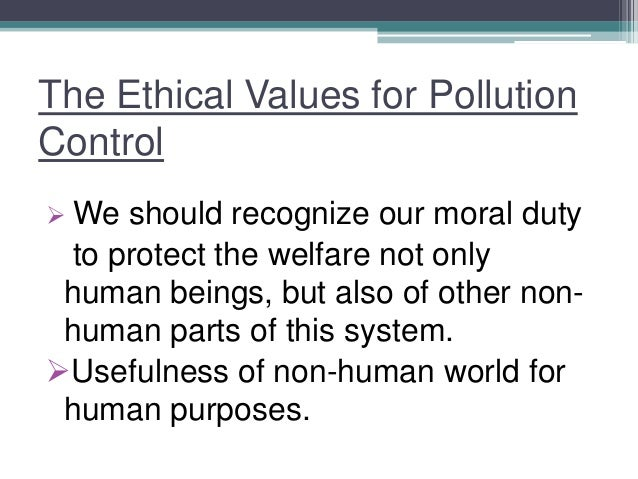 not for humans only the place of nonhumans in environmental ethics Not only does his principle justify the trump administration to change its environmental human life: essays on ethics (edited by.