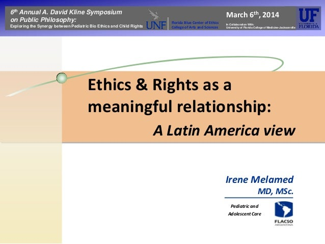 Ethics & Rights as a meaningful relationship: 6th Annual A. David Kline Symposium on Public Philosophy: Exploring the Syne...