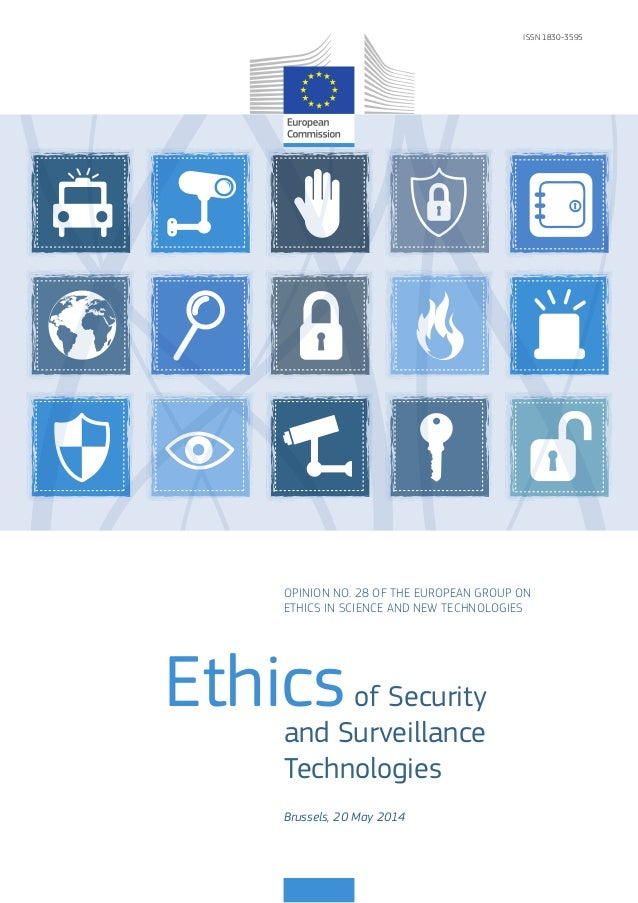 Ethics of Security  and Surveillance  Technologies  OPINION NO. 28 OF THE EUROPEAN GROUP ON  ETHICS IN SCIENCE AND NEW TEC...