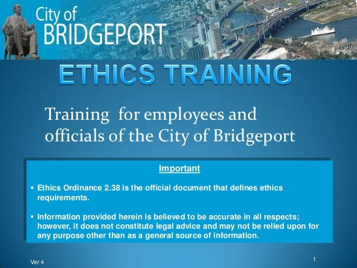 Training for employees and        officials of the City of Bridgeport                                  Important Ethics O...