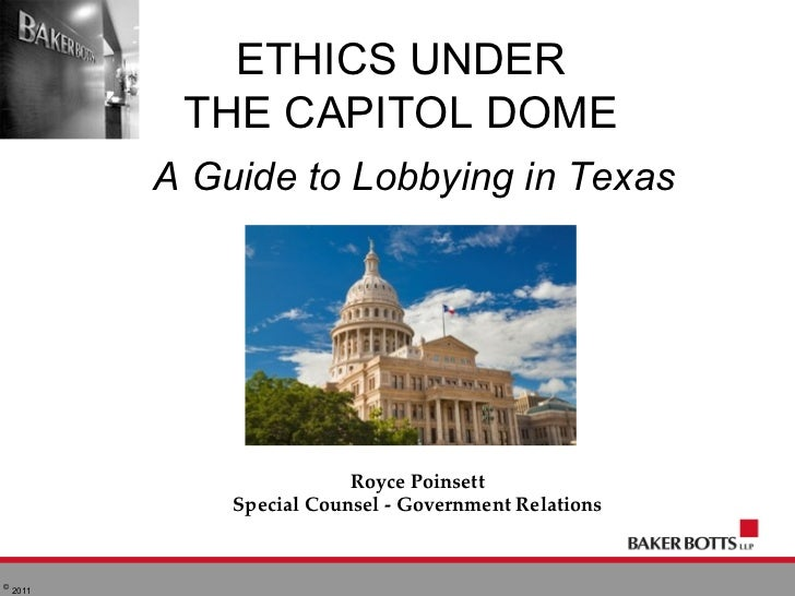 ETHICS UNDER            THE CAPITOL DOME           A Guide to Lobbying in Texas                           Royce Poinsett  ...