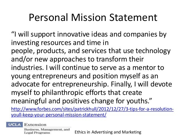personal statement on ethics Mission statement, code of ethics & core values mission statement  seek no favor or personal gain.
