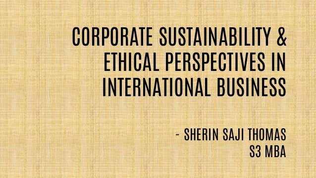 corporate sustainability and ethical perspectives in international bu…