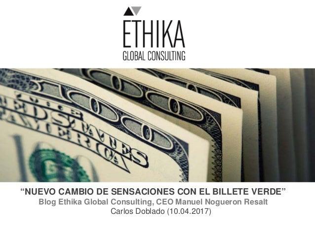 """""""NUEVO CAMBIO DE SENSACIONES CON EL BILLETE VERDE"""" Blog Ethika Global Consulting, CEO Manuel Nogueron Resalt Carlos Doblad..."""
