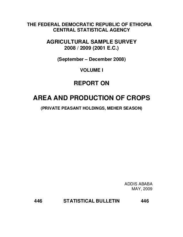 THE FEDERAL DEMOCRATIC REPUBLIC OF ETHIOPIA         CENTRAL STATISTICAL AGENCY        AGRICULTURAL SAMPLE SURVEY          ...