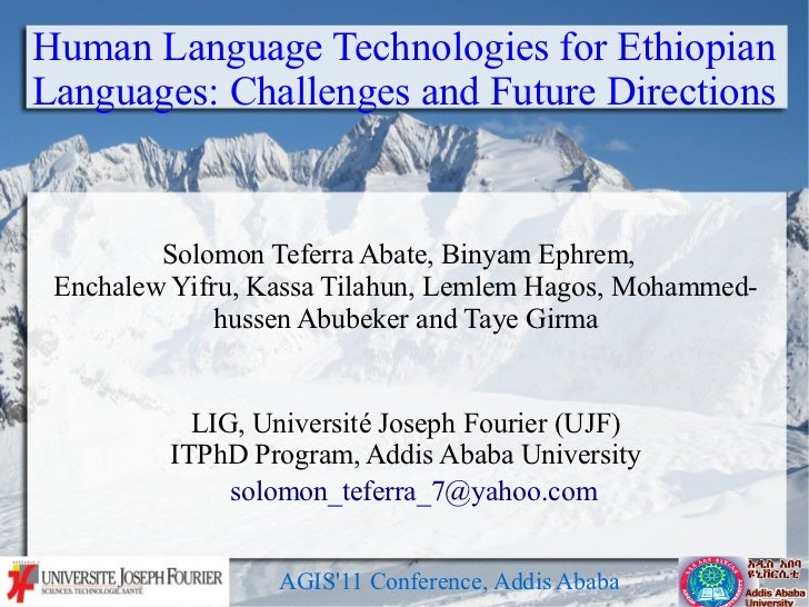 Human Language Technologies for EthiopianLanguages: Challenges and Future Directions         Solomon Teferra Abate, Binyam...