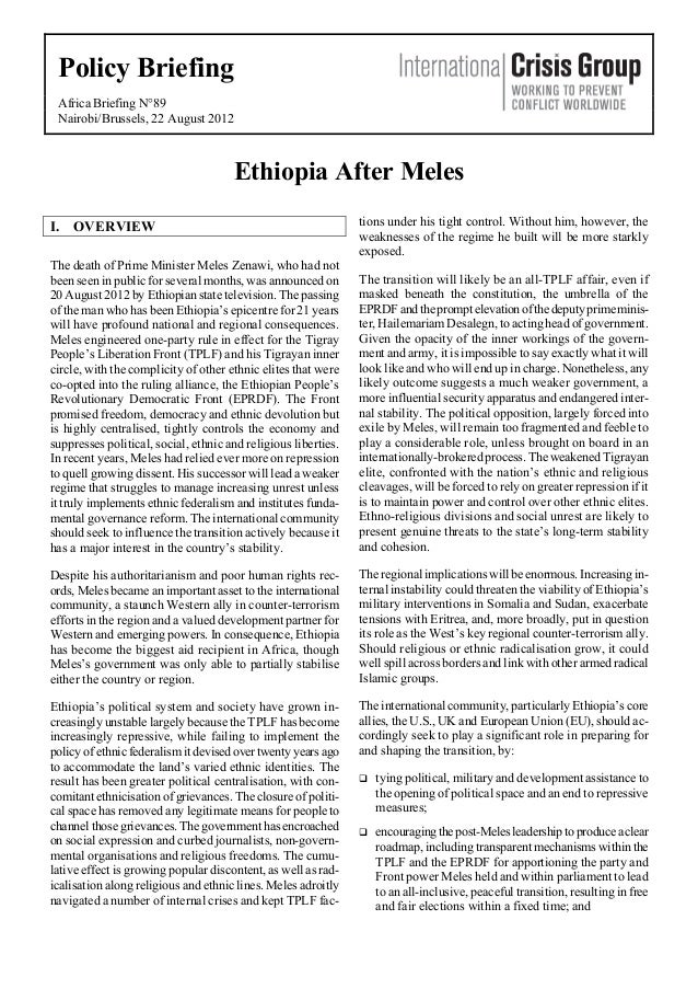 Policy Briefing Africa Briefing N°89 Nairobi/Brussels, 22 August 2012  Ethiopia After Meles I. OVERVIEW The death of Prime...