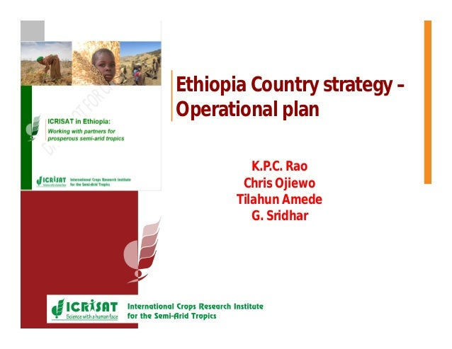 Picture here Ethiopia Country strategy – Operational plan K.P.C. Rao Chris Ojiewo Tilahun Amede G. Sridhar