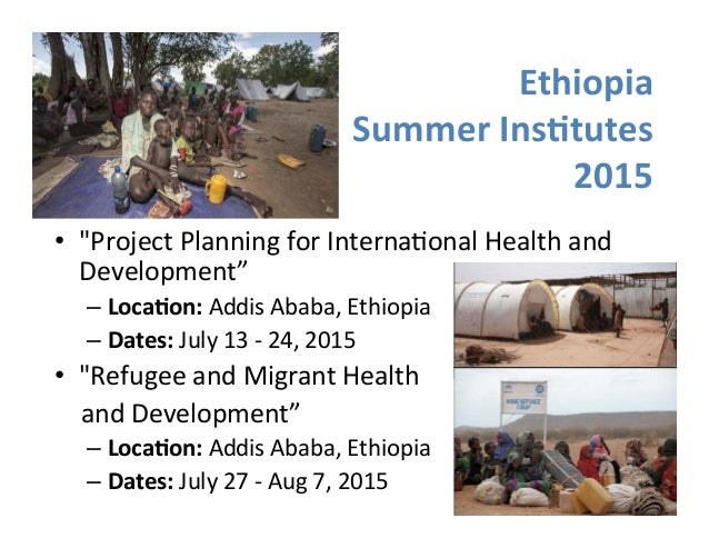 """Ethiopia  Summer  Ins1tutes  2015  • """"Project  Planning  for  Interna>onal  Health  and  Development""""  – Loca1on:  Addis  ..."""