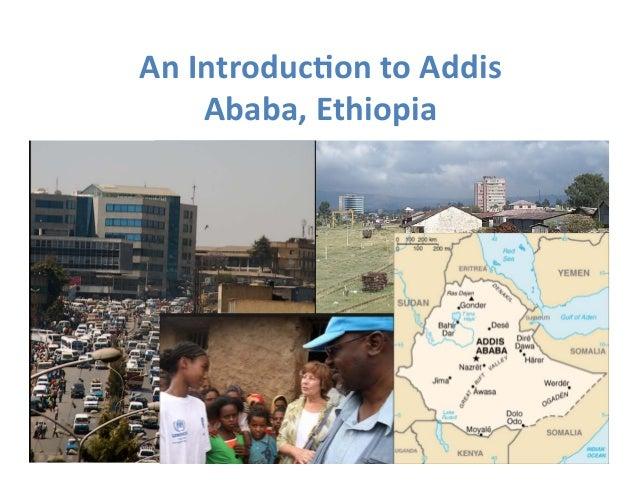 An  Introduc1on  to  Addis  Ababa,  Ethiopia