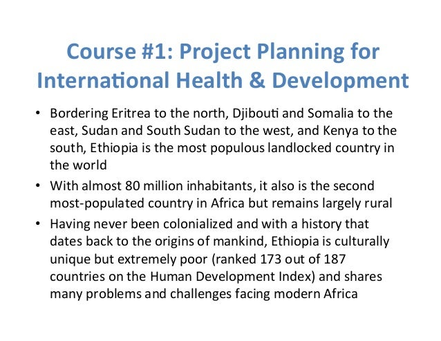Course  #1:  Project  Planning  for  Interna1onal  Health  &  Development  • Bordering  Eritrea  to  the  north,  Djibou> ...