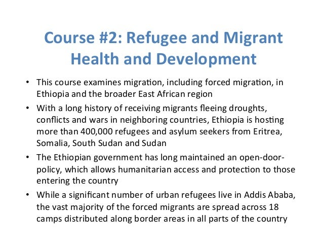Course  #2:  Refugee  and  Migrant  Health  and  Development  • This  course  examines  migra>on,  including  forced  migr...