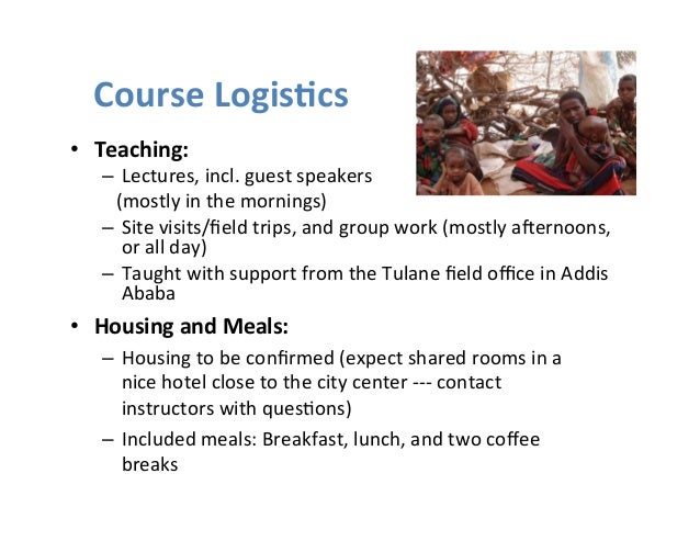 Course  Logis1cs  • Teaching:  – Lectures,  incl.  guest  speakers  (mostly  in  the  mornings)  – Site  visits/field  tri...