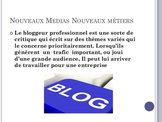 NOUVEAUX MÉDIAS NOUVEAUX MÉTIERS  Le community manager utilise les réseaux sociaux pour animer, proposer, modérer, répond...