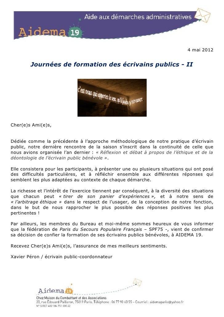 4 mai 2012         Journées de formation des écrivains publics - IICher(e)s Ami(e)s,Dédiée comme la précédente à l'approch...