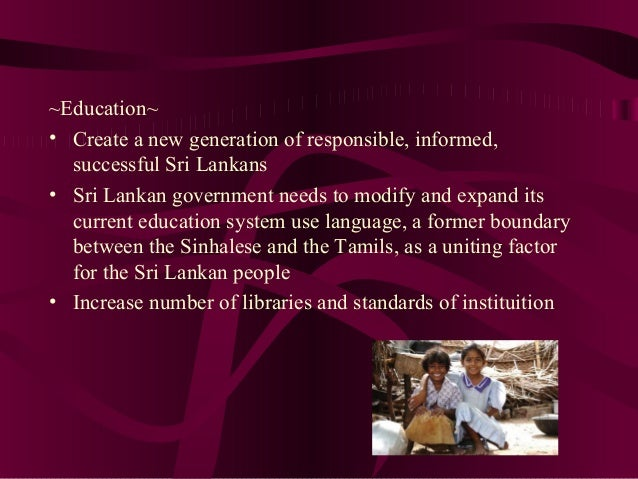 an analysis of the education system and challenges in sri lanka Seven major challenges for e-learning in  the need for distance education in sri lanka well  that are most salient for e-learning in developing countries.
