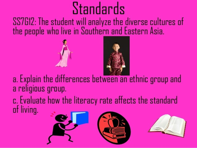 StandardsSS7G12: The student will analyze the diverse cultures ofthe people who live in Southern and Eastern Asia.a. Expla...