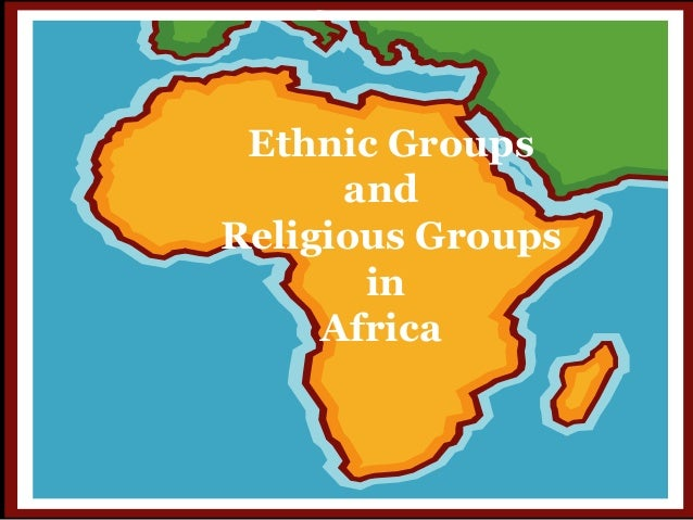 Ethnic Groups And Religious Groups Africa