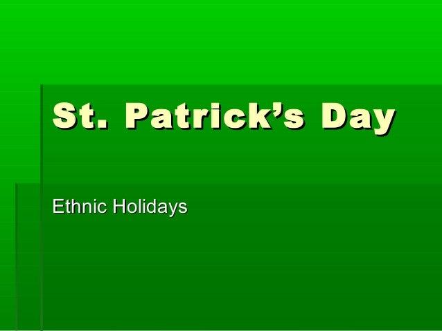St. Patrick's DaySt. Patrick's Day Ethnic HolidaysEthnic Holidays