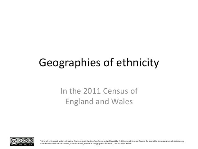 Geographies of ethnicity                      In the 2011 Census of                        England and WalesThis work is l...