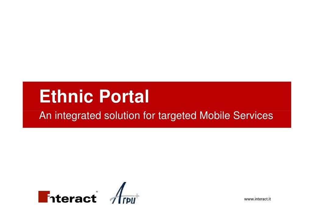 Ethnic Portal An integrated solution for targeted Mobile Services                                                 www.inte...