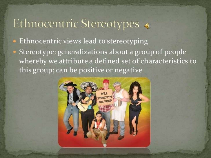 1. compare and contrast the concepts of stereotyping and ethnocentrism