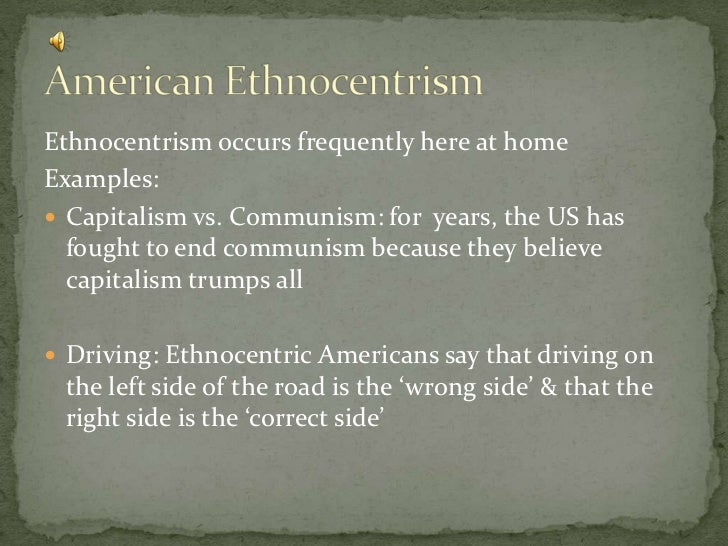 examples of ethnocentrism in sociology