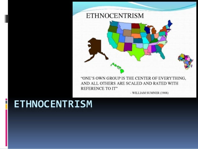 sociology and ethnocentrism Abstract sociology is falling into the sin it named, that of ethnocentrism as  sociological work becomes empirical, it becomes more and more the study of the.