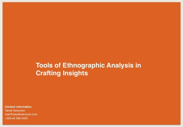 Tools of Ethnographic Analysis in Crafting Insights Contact information Taneli Heinonen mail@taneliheinonen.com +358 44 35...