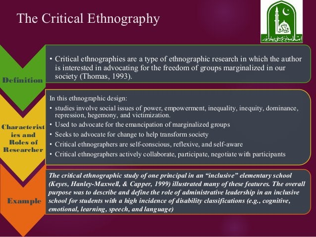 The Critical Ethnography Definition • Critical ethnographies are a type of ethnographic research in which the author is in...