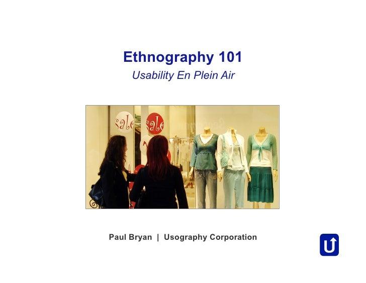 Ethnography 101      Usability En Plein Air     Paul Bryan | Usography Corporation